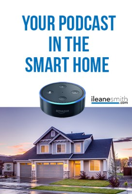 Your Podcast and the Smart Home