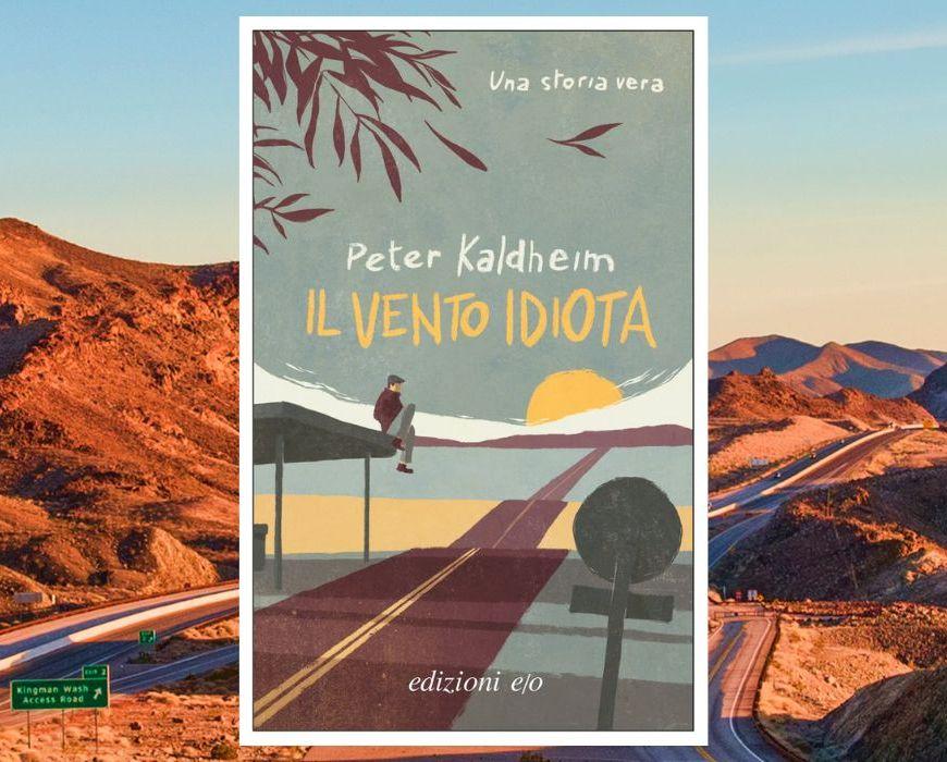 il-vento-idiota-peter-kaldheim-edizioni-e-o