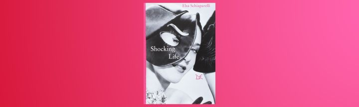 libri-da-regalare-a-natale-shocking-life-elsa-schiaparelli