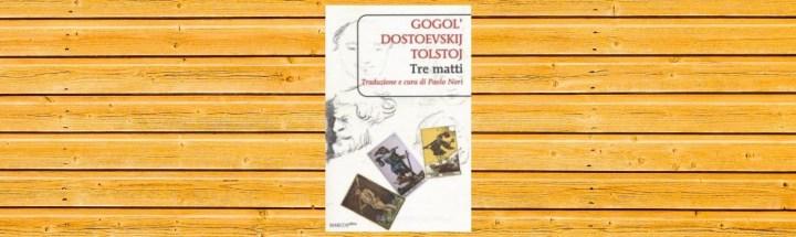 tre-matti-gogol-dostoevskji-tolstoj