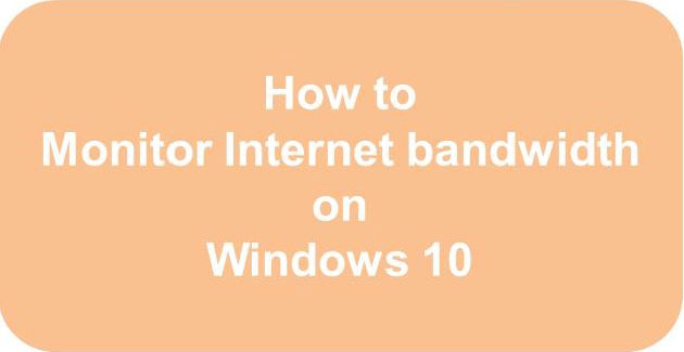 Free Bandwidth Monitor for Windows 10 PC, network bandwidth monitor