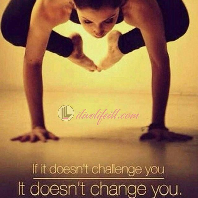 If it doesn't challenge you than it did not change you. #ilivelifeill#yoga #yogabeginner #yogaprogress #boundlizardpose #strikeapose #yogi #practicemakesprogress #stopdropyoga #stretchyourmind #namaste #balance #bendsoyoudontbreak #peace #relax #bodyfast #inspiration #kindness #instafollow #practicehappiness #lady #flexible #quotes #instadaily #art