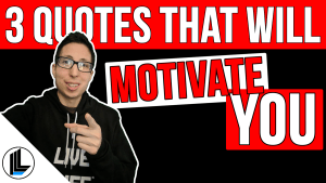 3 Quotes That Will Motivate You