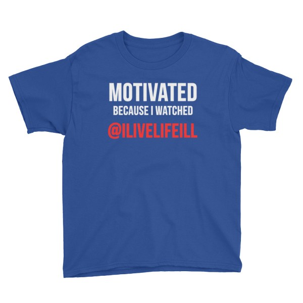 Motivated Because I Watched ilivelifeill Royal Blue Youth Short Sleeve Tshirt