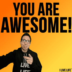 "A photo of Jim Zarifis @ilivelifeill with the words ""YOU ARE AWESOME!"" From the ""25 Motivational Tips That Will Increase Self-Improvement"" blog post on ilivelifeill.com"
