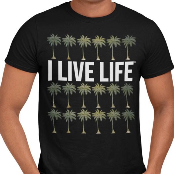 I Live Life Palm Trees T-shirt
