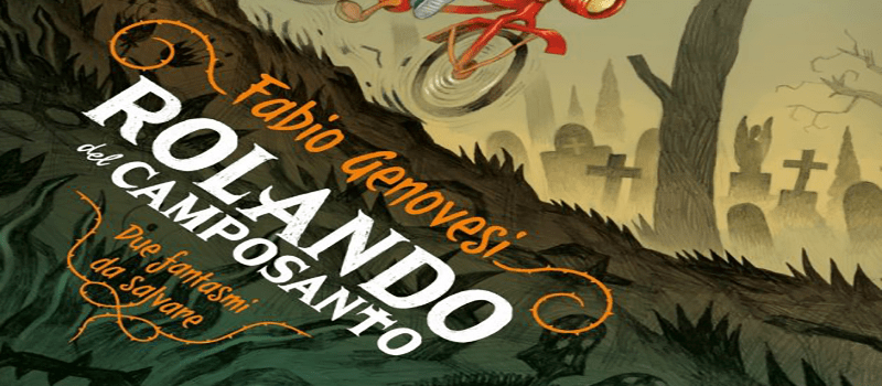 "Review Party ""Rolando del Camposanto- Due fantasmi da salvare"" di Fabio Genovesi"