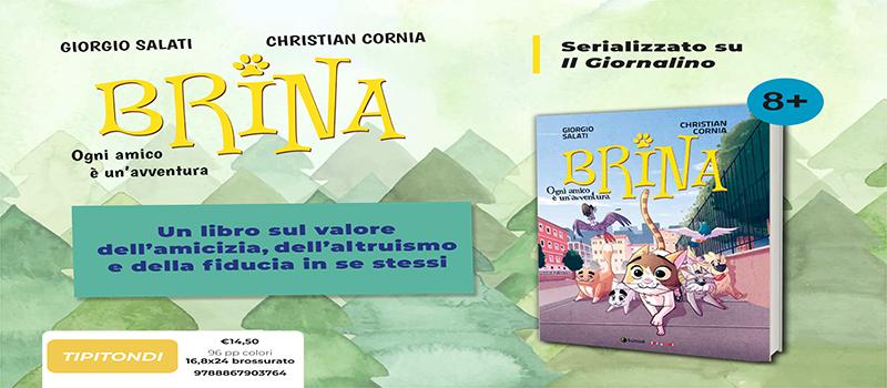 """Segnalazione Graphic Novel """"Brina-Ogni amico è un'avventura"""" di Giorgio Salati e Christian Cornia"""