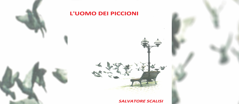 """Segnalazione libro """"L'uomo dei piccioni"""" di Salvatore Scalisi"""