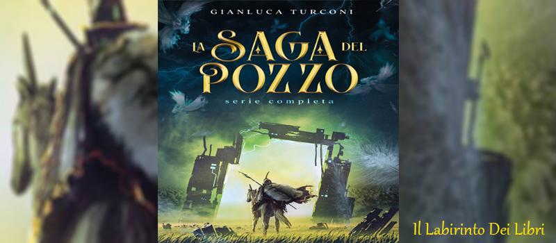 """Segnalazione libro """"La saga del pozzo"""" di Gianluca Turconi"""