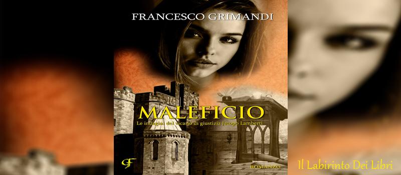 """Segnalazione libro """"Maleficio"""" di Francesco Grimandi"""
