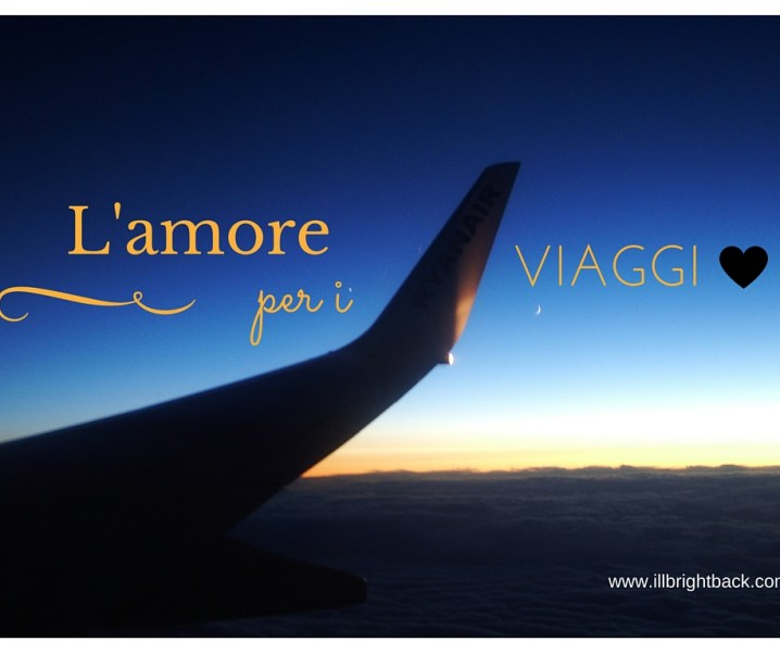 L'amore per i viaggi: il dono più grande