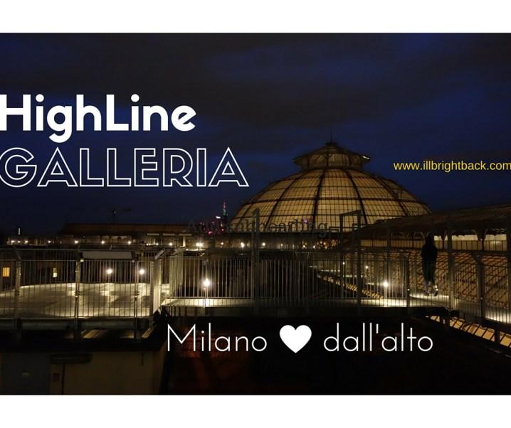 HighLine Galleria: Milano dall'alto
