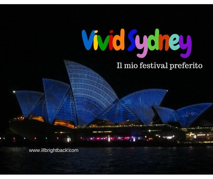 Vivid Sydney: il mio festival preferito