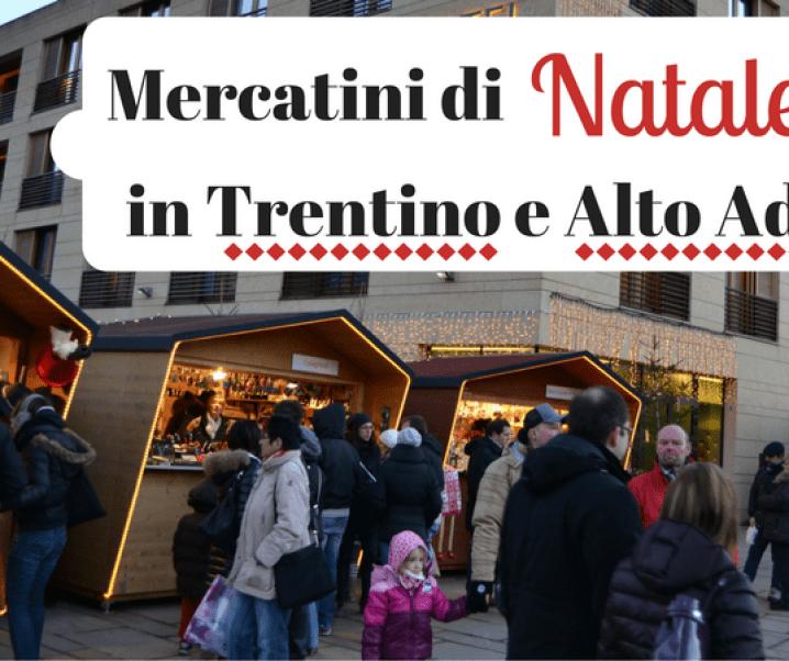 Mercatini di Natale in Trentino e Alto Adige: 6 proposte + cibi tipici