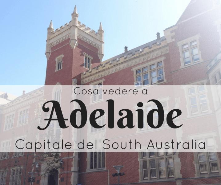 Cosa vedere a Adelaide, capitale del South Australia