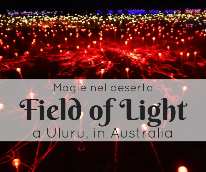 Magie nel deserto: il Field of Light a Uluru, nel Red Centre dell'Australia