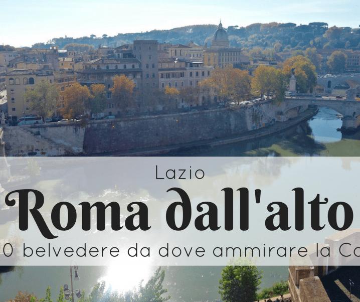 Ammirare Roma dall'alto: 10+ tra i belvederi più belli della Capitale