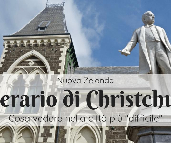 Cosa vedere a Christchurch in pochi giorni: il mio itinerario