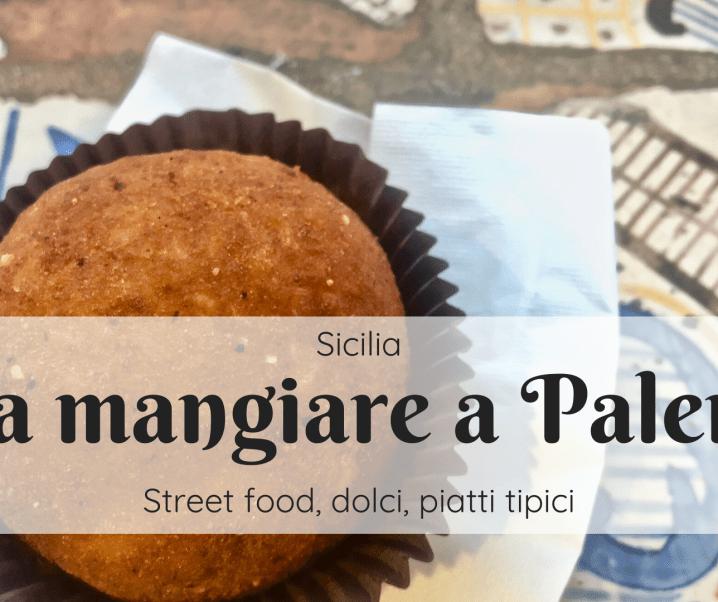 Cosa mangiare a Palermo: dallo street food ai dolci e oltre