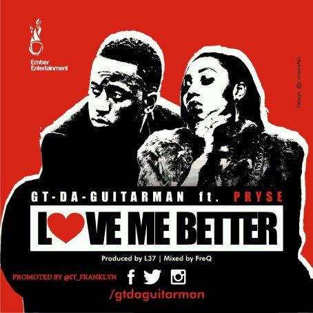 "MUSIC | Da Guitarman – ""Love Me Better"" ft.Pryse"