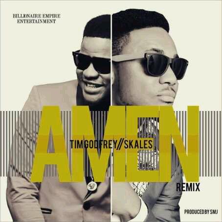 "MUSIC   Tim Godfrey – ""Amen"" (Remix) ft. Skales"