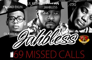"MUSIC | Jahbless – ""69 Missed Calls"" ft. Olamide, Reminisce, Lil Kesh, Chinko Ekun & CDQ"
