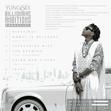 "Yung6ix Releases ""Billionaire Ambitions"", View Artwork & Tracklist"