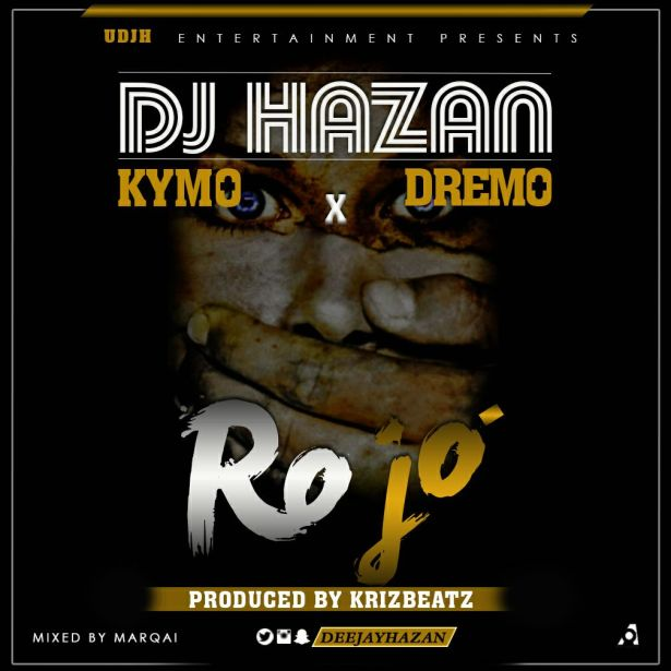 DJ Hazan – RO JO ft. Kymo x Dremo