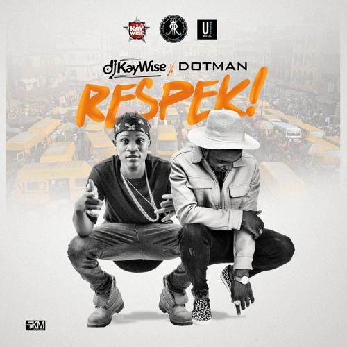 DJ Kaywise x Dotman – Respek