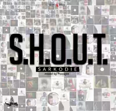 Sarkodie – S.H.O.U.T (Mixed By Possigee)