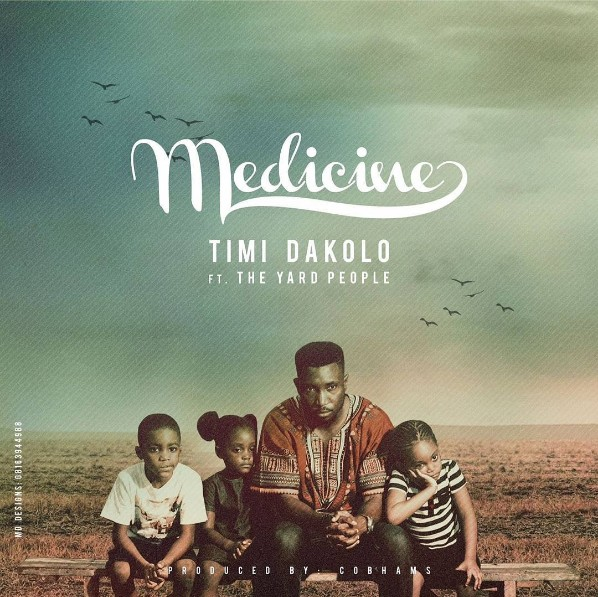 "VIDEO + AUDIO   Timi Dakolo – ""Medicine"" ft. The Yard People"