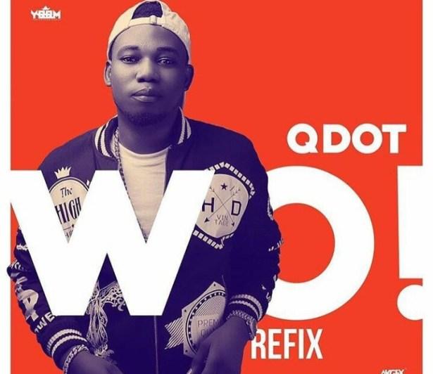 DOWNLOAD: Qdot – Wo! (Refix)