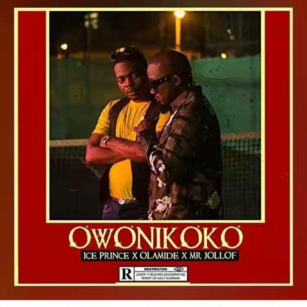 DOWNLOAD: Ice Prince ft. Olamide x Mr Jollof – Owonikoko