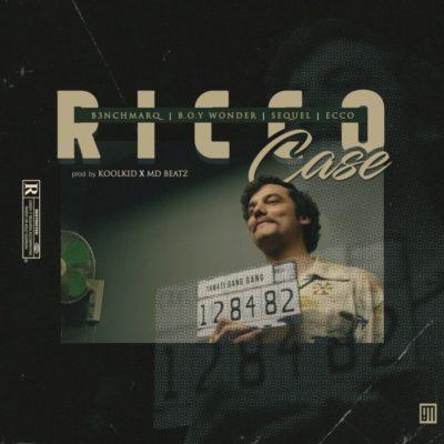 DOWNLOAD MP3: B3nchMarQ – Ricco Case ft. Boy Wonder, SeQuel, Ecco