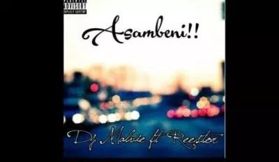 MP3: DJ Malvie – Asambeni Ft. Reestor