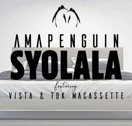 MP3: AmaPenguin – S'yolala Ft. Vista x TDK MaCassette
