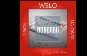 DOWNLOAD MP3: Welo, Tman & Ma-Owza – Nondaba