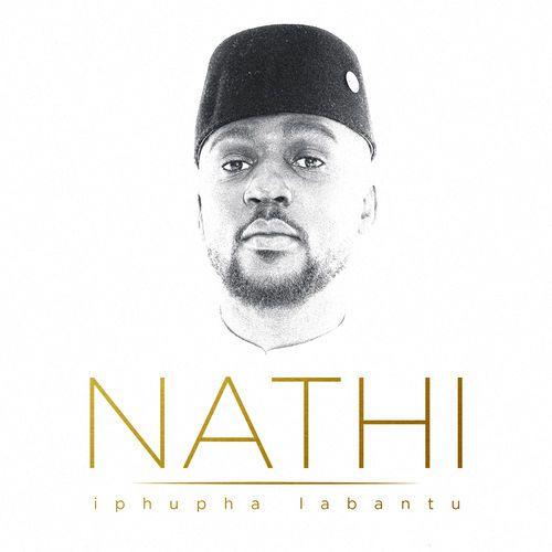 DOWNLOAD Nathi – Iphupha Labantu Album (Zip File)
