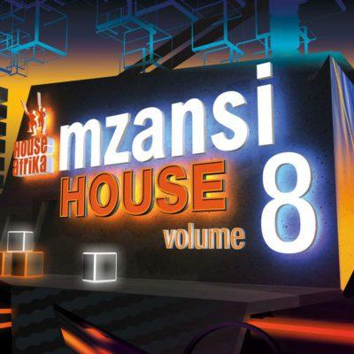 DOWNLOAD House Afrika Presents Mzansi House Vol. 8 Album (Zip File)
