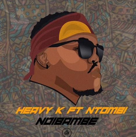 MUSIC | HEAVY-K – Ndibambe Ft. Ntombi