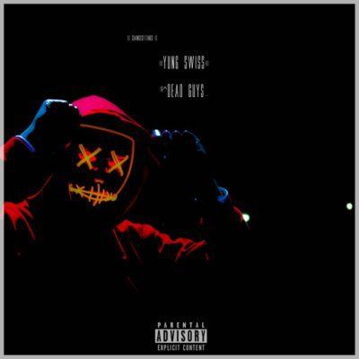 MUSIC | Yung Swiss – Dead Guys