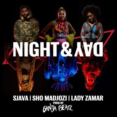 MUSIC | Ganja Beatz – Night & Day ft. Sjava, Sho Madjozi & Lady Zamar