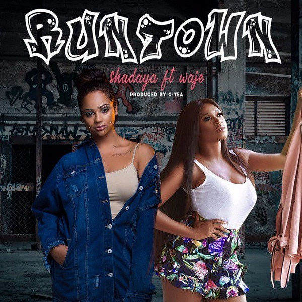 MUSIC | Shadaya ft. Waje – Runtown