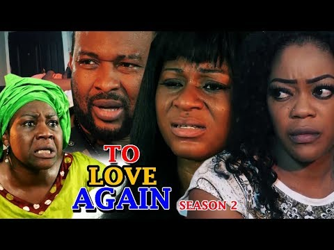 DOWNLOAD: To Love Again Season 2 – (New Movie) 2018 Latest Nigerian Nollywood Movie