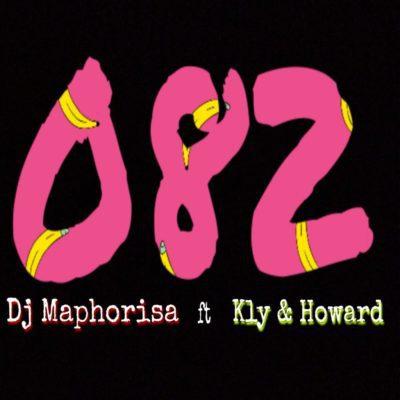 DOWNLOAD MP3: DJ Maphorisa – 082 ft. KLY & Howard