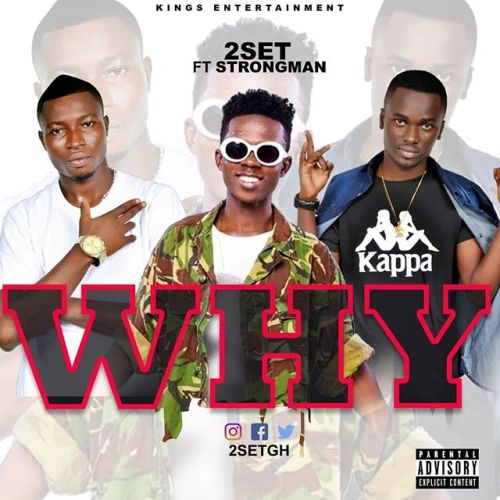 DOWNLOAD: 2Set ft. Strongman – Why MP3