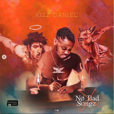 ALBUM: Kizz Daniel – No Bad Song (Official Artwork, Track-List & Release Date)