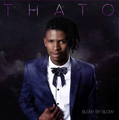 DOWNLOAD MP3: Thato (Idols SA) – Blow by Blow