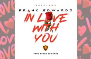 DOWNLOAD: Frank Edwards – In Love With You (mp3)